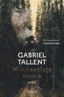 Mio assoluto amore - Tallent Gabriel