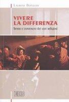 Vivere la differenza. Senso e contenuto dei voti religiosi - Boisvert Laurent