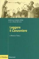 Leggere il «Canzoniere». Guide alle grandi opere - Tonelli Natascia