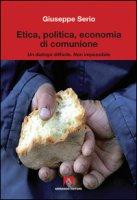 Etica, politica, economia di comunione - Serio Giuseppe