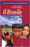 Il Brasile. Un gigante verde - Aldighieri Mario, Donegana Costanzo