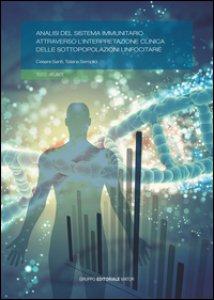 Copertina di 'Analisi del sistema immunitario attraverso l'interpretazione clinica delle sottopopolazioni linfocitarie'