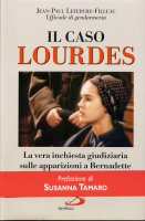 Il caso Lourdes - Lefebvre Filleau Jean-Paul