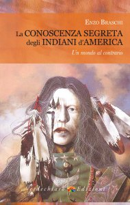 Copertina di 'Conoscenza segreta degli Indiani d'America. Un mondo al contrario (La)'