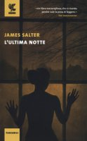 L' ultima notte - Salter James