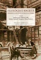Filologia e società. Episodi e contesti lungo la storia.