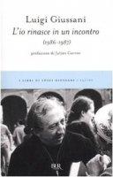 L' io rinasce in un incontro (1986-1987) - Giussani Luigi