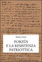 Porzus e la resistenza patriottica - Forte Matteo