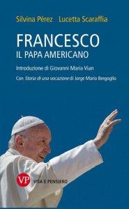 Copertina di 'Francesco, il papa americano'