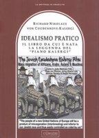 Idealismo Pratico. Il libro da cui è nata la leggenda del «Piano Kalergi» - Coudenhove Kalergi Richard
