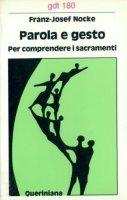 Parola e gesto. Per comprendere i sacramenti (gdt 180) - Nocke Franz-Josef