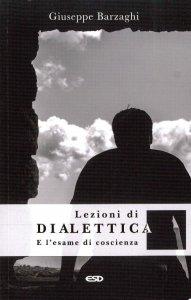 Copertina di 'Lezioni di dialettica e l'esame di coscienza'