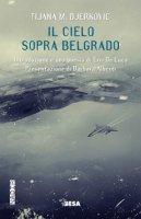 Il cielo sopra Belgrado - Djerkovic Tijana M.