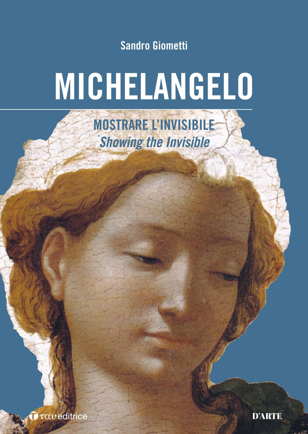 Presentazione libro ''Michelangelo - Mostrare l'invisibile''