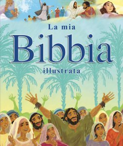 Copertina di 'La mia Bibbia illustrata'