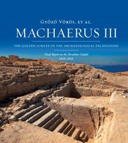 Copertina di 'Machaerus. III: Golden Jubilee of the archaeological excavations. Final report on the Herodian Citadel (1968-2018). (The)'