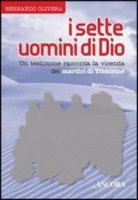 I sette uomini di Dio - Olivera Bernardo