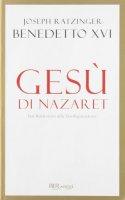 Gesù di Nazareth - Vol.1 - Benedetto XVI (Joseph Ratzinger)